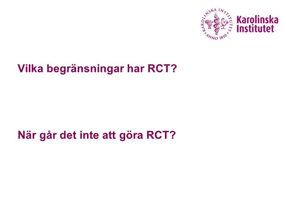 Vilka begränsningar har RCT? När går det inte att göra RCT?