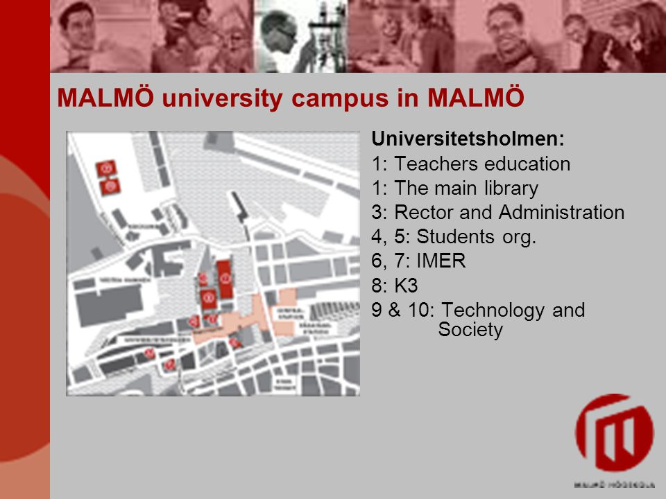 MALMÖ university campus in MALMÖ Universitetsholmen: 1: Teachers education 1: The main library 3: Rector and Administration 4, 5: Students org.