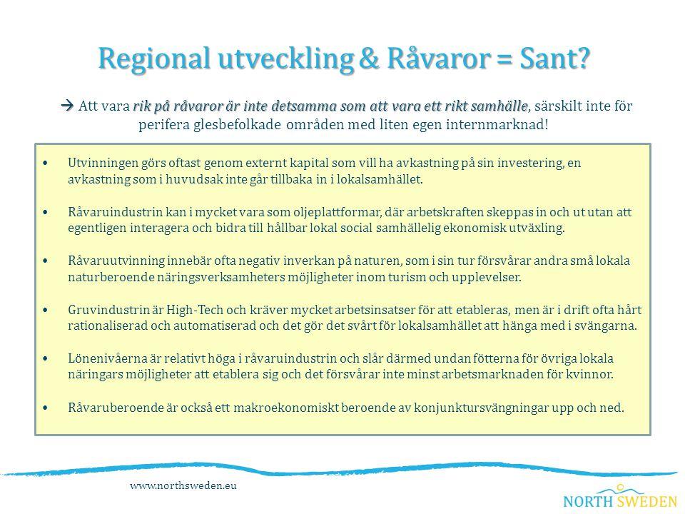 www.northsweden.eu Regional utveckling & Råvaror = Sant.