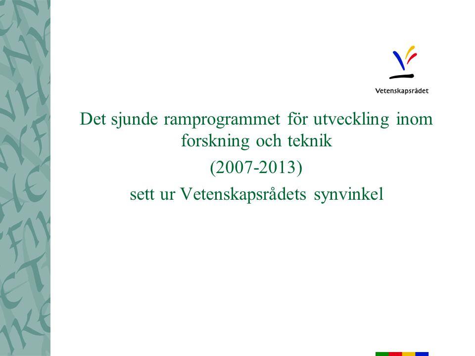 Det sjunde ramprogrammet för utveckling inom forskning och teknik (2007-2013) sett ur Vetenskapsrådets synvinkel