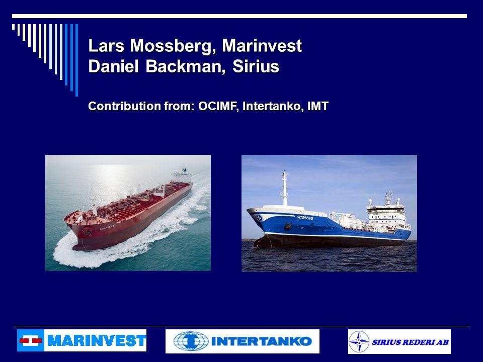 Lars Mossberg, Marinvest Daniel Backman, Sirius Lars Mossberg, Marinvest Daniel Backman, Sirius Contribution from: OCIMF, Intertanko, IMT Contribution