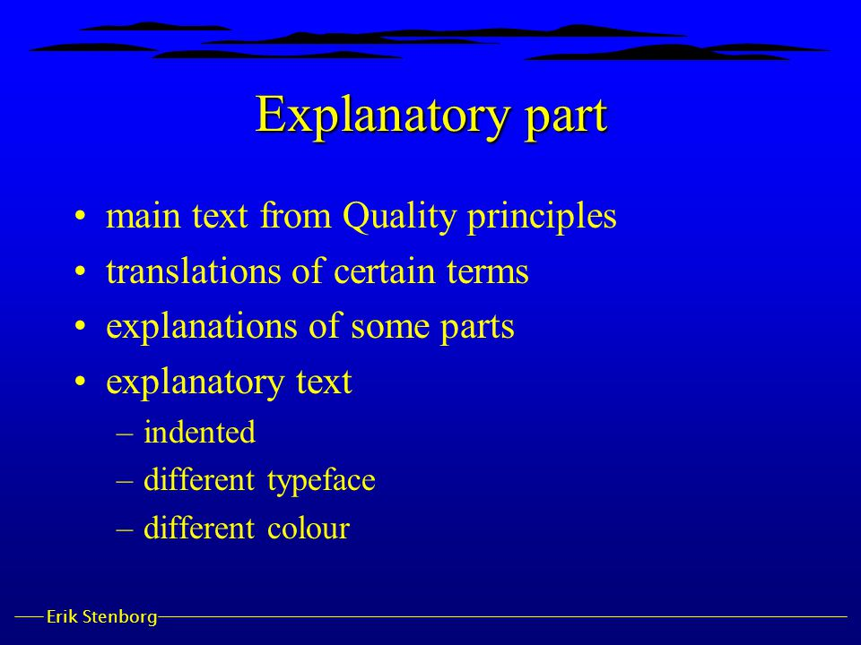 Erik Stenborg Explanatory part main text from Quality principles translations of certain terms explanations of some parts explanatory text –indented –