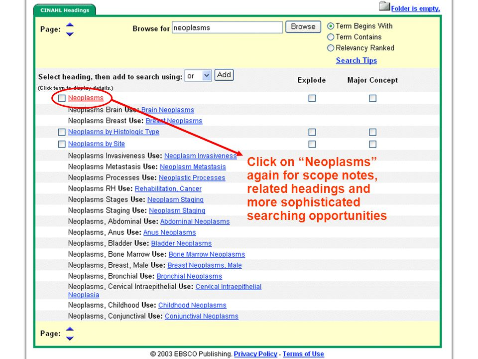 Click on Neoplasms again for scope notes, related headings and more sophisticated searching opportunities