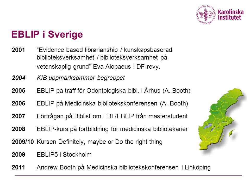 "EBLIP i Sverige 2001""Evidence based librarianship / kunskapsbaserad biblioteksverksamhet / biblioteksverksamhet på vetenskaplig grund"" Eva Alopaeus i"