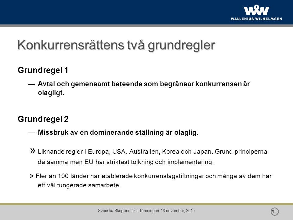  16 Svenska Skeppsmäklarföreningen 16 november, 2010 Fundamentala principer Konkurrensrätt – Grundregel (1) Avtal och gemensamt beteende som begränsar konkurrensen är olagligt med vissa UT Artikel 81: …alla avtal mellan företag, beslut av företagssammanslutningar och samordnade förfaranden som kan påverka handeln mellan medlemsstater och som har som syfte eller resultat att hindra, begränsa eller snedvrida konkurrensen inom den gemensamma marknaden...