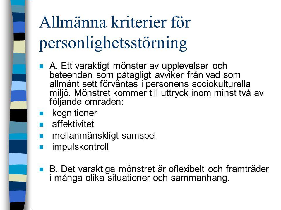 Allmänna kriterier för personlighetsstörning n A.