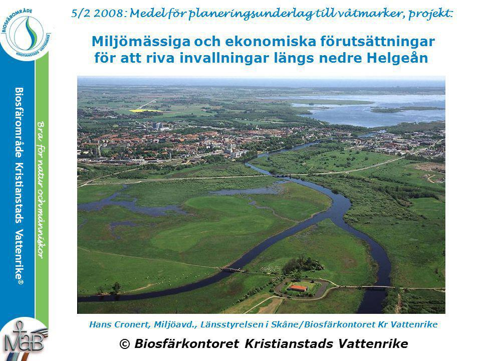 Kristianstads Vattenrike Biosphere Reserve ® Good for the Man and the Biosphere Biosfärområde Kristianstads Vattenrike ® Bra för både natur och männis