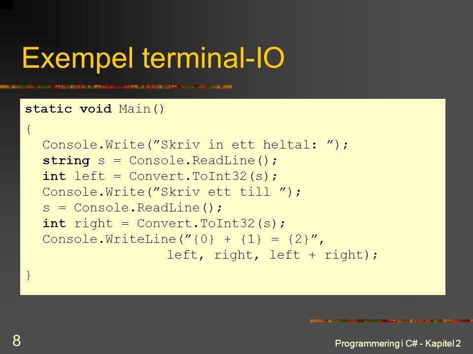 Programmering i C# - Kapitel 2 19 Arraymetoder Åtskilliga metoder i Array Vissa statiska, andra instansmetoder vec.Length // antal element (i alla dimensioner) vec.GetLength(0) // element i första dimensionen Array.IndexOf(vec, 5) // söker första element med // värdet 5 Array.Sort(vec); // sorterar elementen