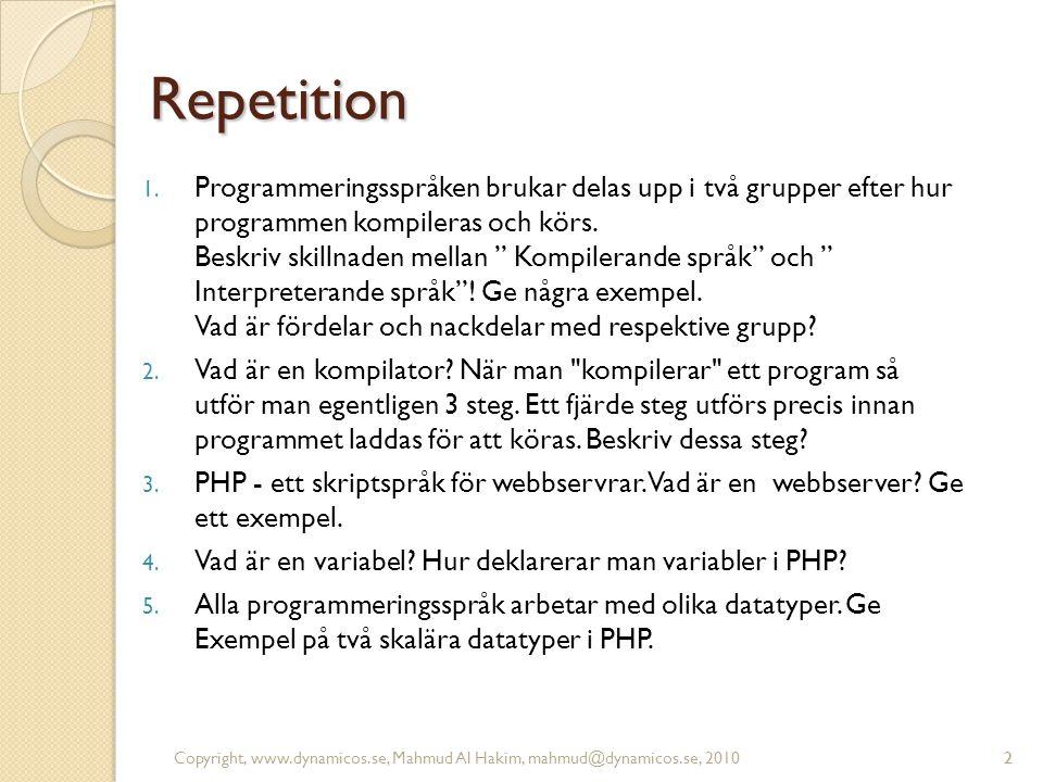 3 Övningar 1.Skapa en PHP-sida som skriver ut ditt namn i webbläsaren.