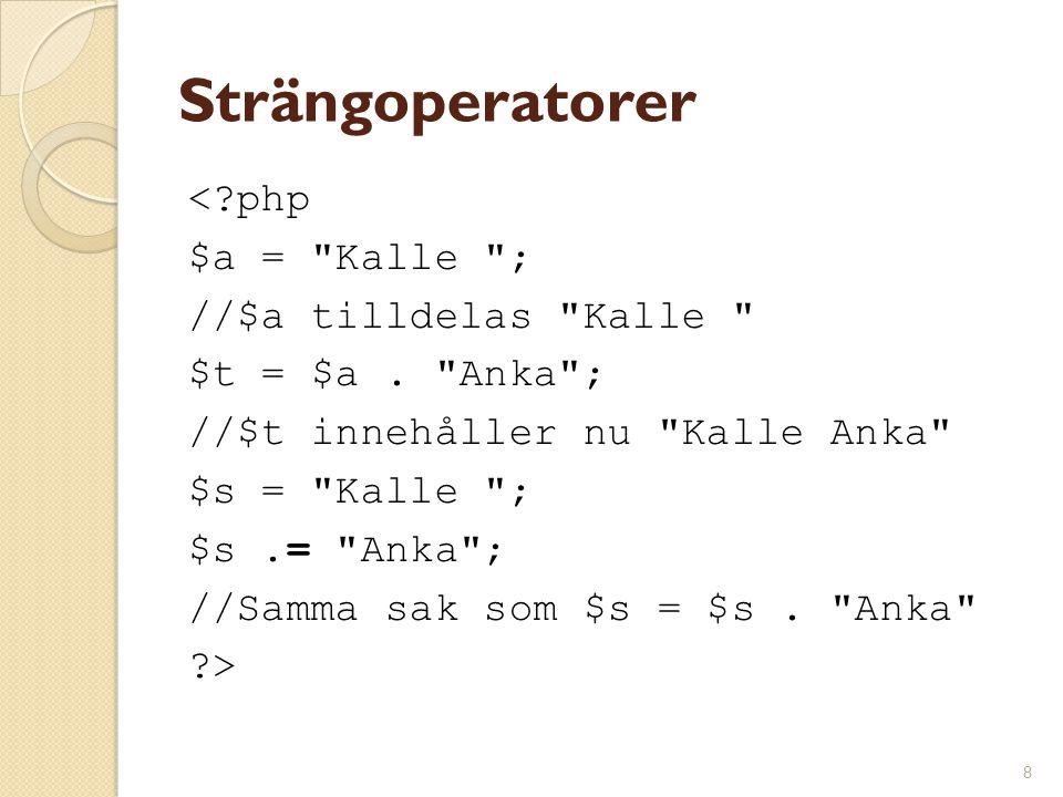 9 Selektioner (Villkorssatser) I de allra flesta programmeringsspråk finns det selektionssatster.