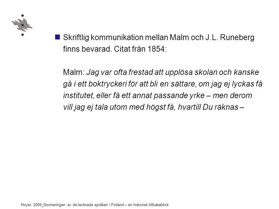 Hoyer, 2009_Normeringen av de tecknade språken i Finland – en historisk tillbakablick Skriftlig kommunikation mellan Malm och J.L. Runeberg finns beva