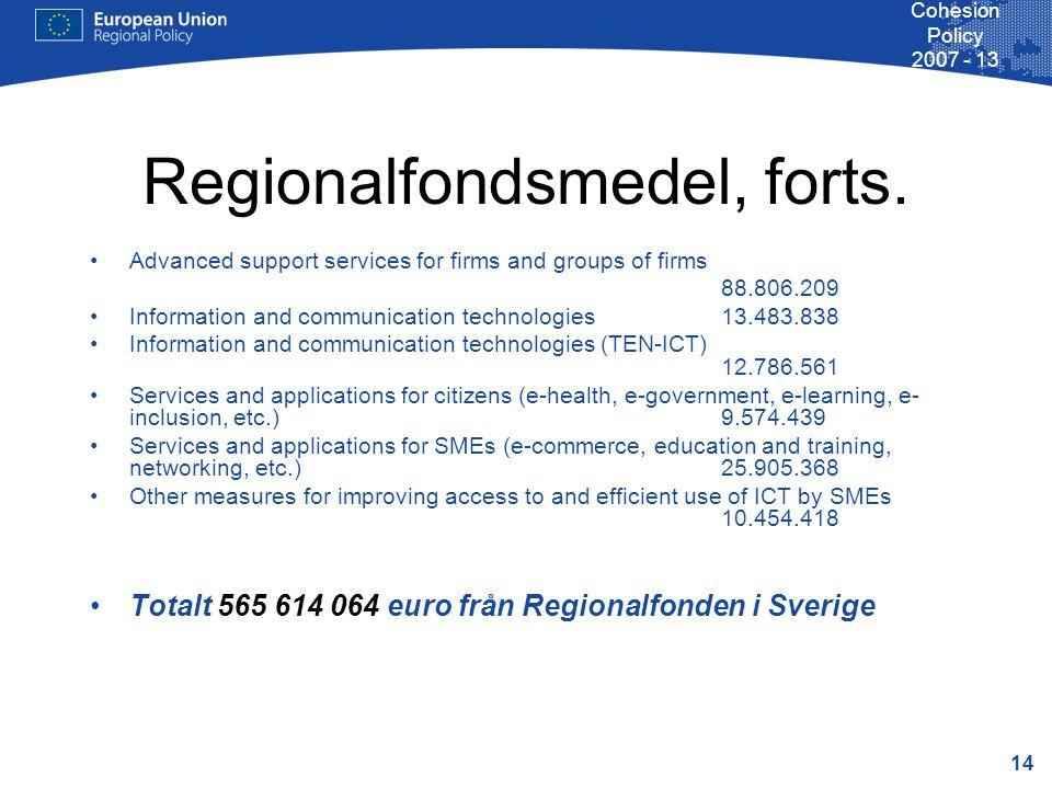 14 Cohesion Policy 2007 - 13 Regionalfondsmedel, forts.