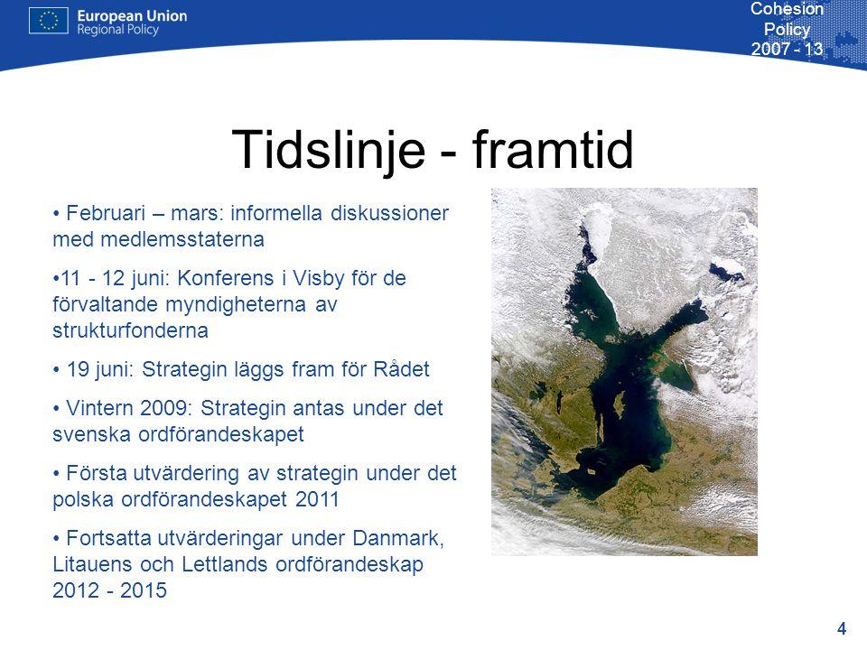 15 Cohesion Policy 2007 - 13 Övrig finansiering Finansinstitutioner Europeiska investeringsbanken Nordiska investeringsbanken Nationella program