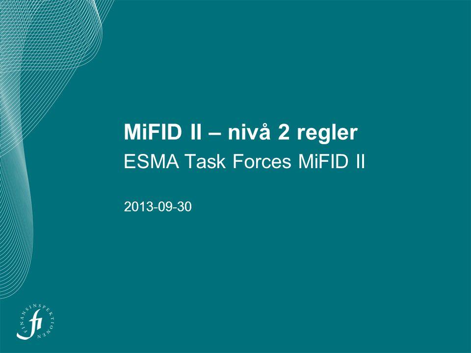 2 Preliminär arbetsplan ESMAs arbete 2013/2014 Antagande: Trilogen klar i slutet av 2013, implementeringsperiod två år.
