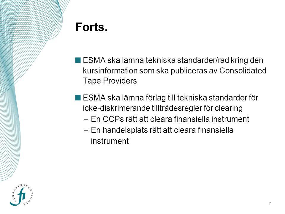 8 Task Force Organisational Requirements for Trading Venues ESMA ska lämna förslag till tekniska råd avseende noterings- och informationskrav för SME Growth Markets