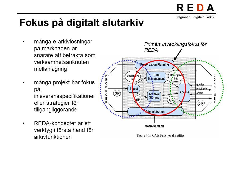 R E D A regionalt digitalt arkiv Fokus på digitalt slutarkiv många e-arkivlösningar på marknaden är snarare att betrakta som verksamhetsanknuten mellanlagring många projekt har fokus på inleveransspecifikationer eller strategier för tillgängliggörande REDA-konceptet är ett verktyg i första hand för arkivfunktionen Primärt utvecklingsfokus för REDA