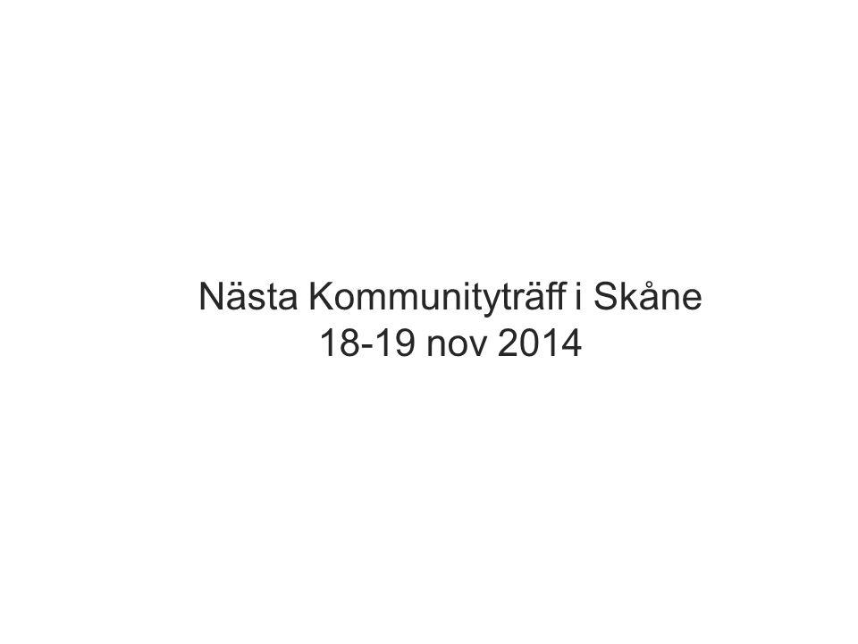 Nästa Kommunityträff i Skåne 18-19 nov 2014