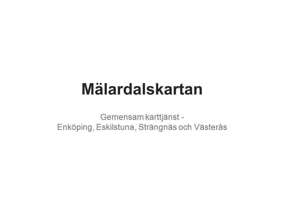 Mälardalskartan Gemensam karttjänst - Enköping, Eskilstuna, Strängnäs och Västerås
