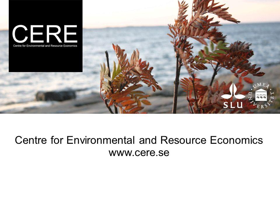 Centre for Environmental and Resource Economics www.cere.se