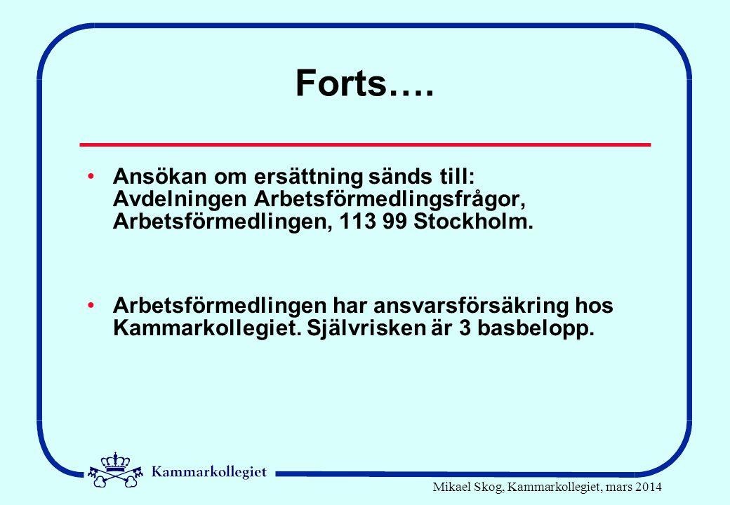 Mikael Skog, Kammarkollegiet, mars 2014 Forts….