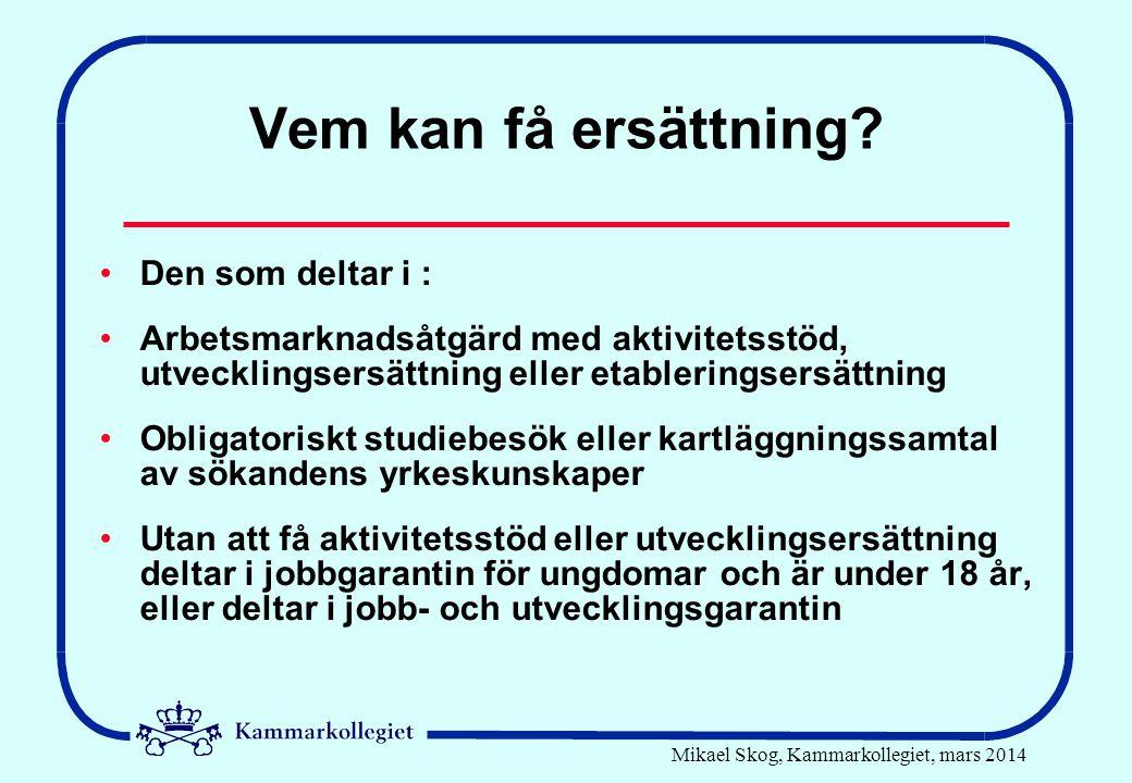 Mikael Skog, Kammarkollegiet, mars 2014 Vem kan få ersättning.