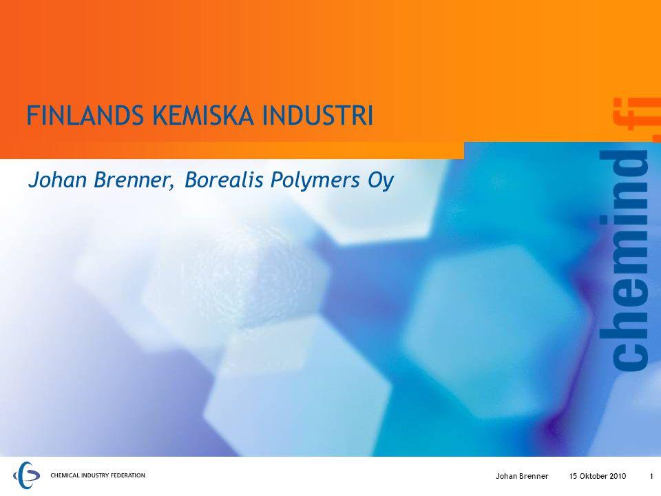 FINLANDS KEMISKA INDUSTRI Johan Brenner, Borealis Polymers Oy 15 Oktober 2010Johan Brenner1