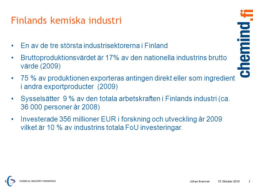 Bruttovärdet av kemiindustrins produktion år 2009 15 Oktober 2010 4 Sammanlagt 16 298 milj.
