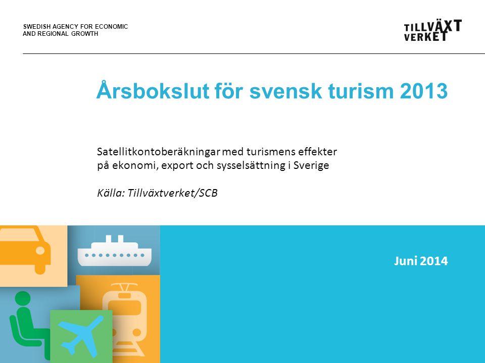 SWEDISH AGENCY FOR ECONOMIC AND REGIONAL GROWTH Satellitkontot mäter turismens effekter på ekonomi och sysselsättning i Sverige Turismens effekter mäts genom så kallade satellitkontoberäkningar i nationalräkenskaperna, där den del av konsumtionen som härrör från turism från de olika branscherna samlas.
