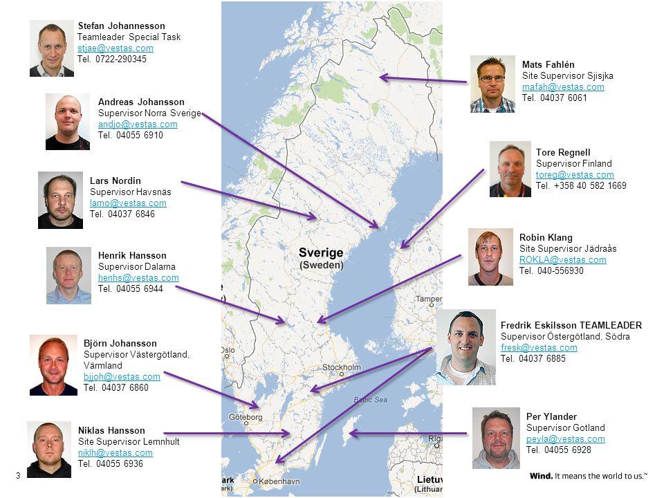 Per Ylander Supervisor Gotland peyla@vestas.com Tel. 04055 6928 Björn Johansson Supervisor Västergötland, Värmland bjjoh@vestas.com Tel. 04037 6860 3