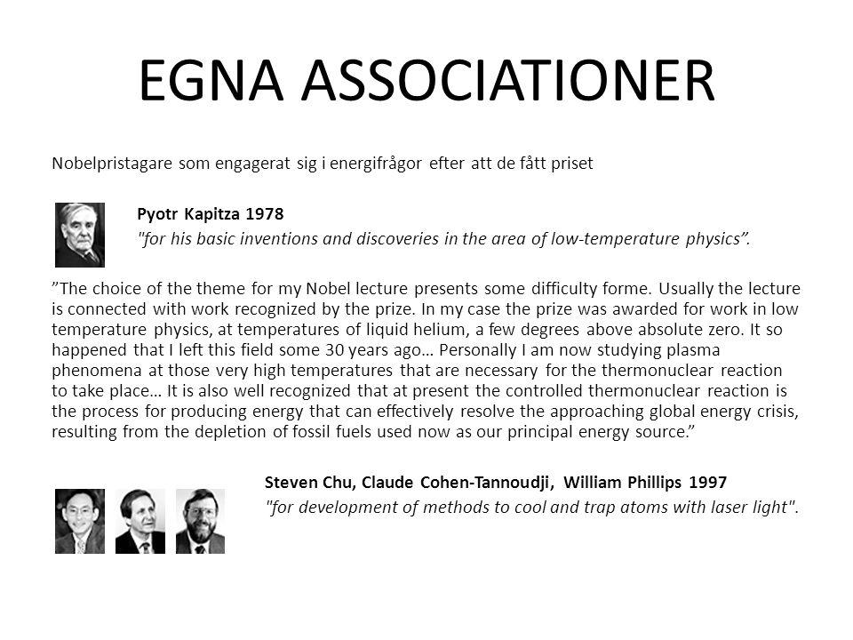 EGNA ASSOCIATIONER Nobelpristagare som engagerat sig i energifrågor efter att de fått priset Pyotr Kapitza 1978