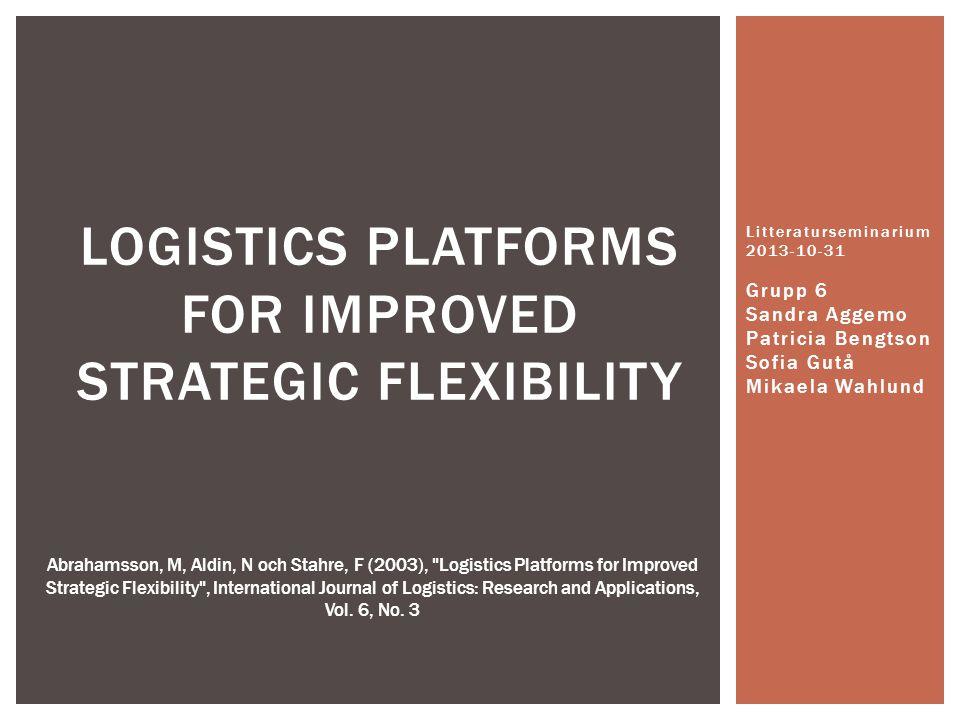 Hur kan organisationer strukturera och organisera sin logistik? SYFTE