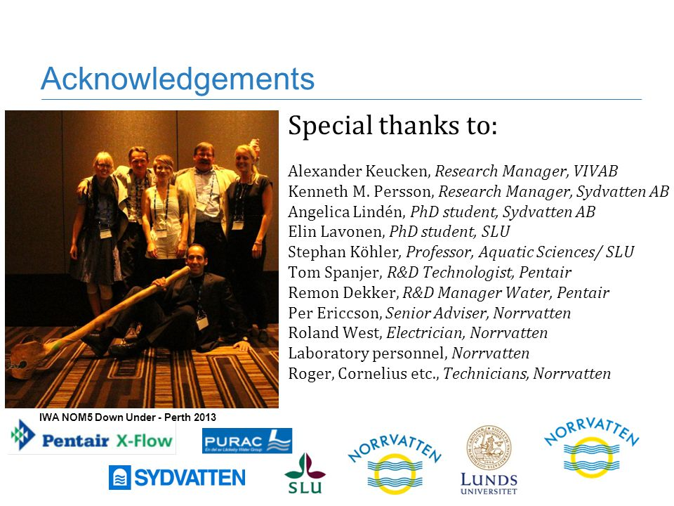 Acknowledgements Special thanks to: Alexander Keucken, Research Manager, VIVAB Kenneth M.