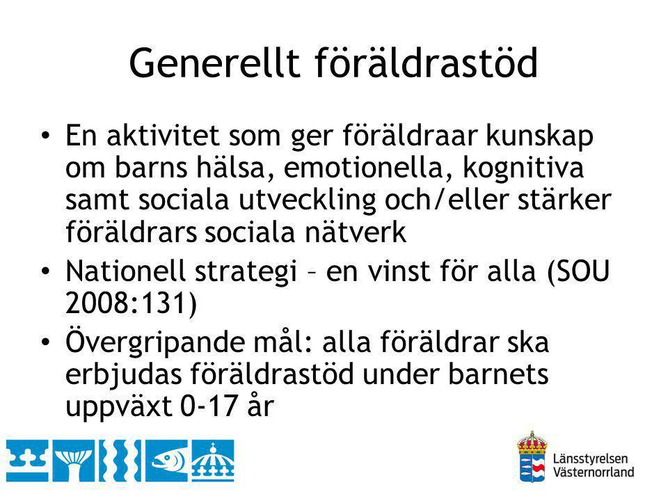 Generellt föräldrastöd En aktivitet som ger föräldraar kunskap om barns hälsa, emotionella, kognitiva samt sociala utveckling och/eller stärker föräld