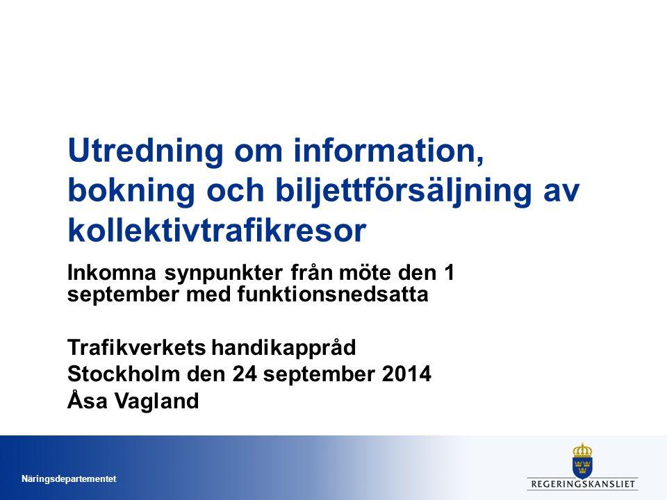 Näringsdepartementet Utredning om information, bokning och biljettförsäljning av kollektivtrafikresor Inkomna synpunkter från möte den 1 september med