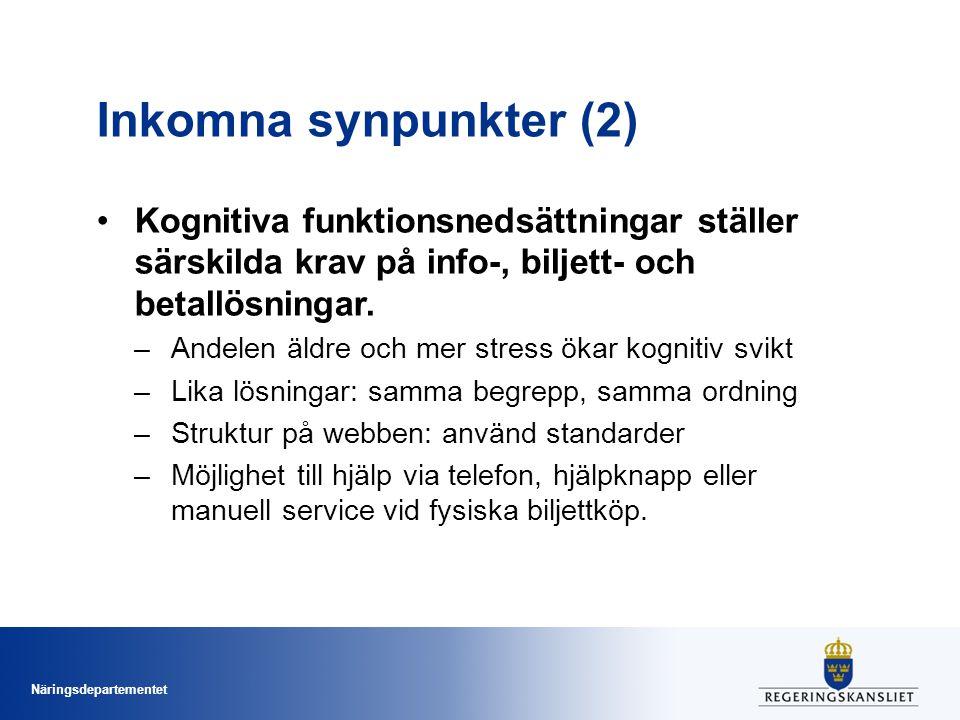 Näringsdepartementet Inkomna synpunkter (2) Kognitiva funktionsnedsättningar ställer särskilda krav på info-, biljett- och betallösningar. –Andelen äl