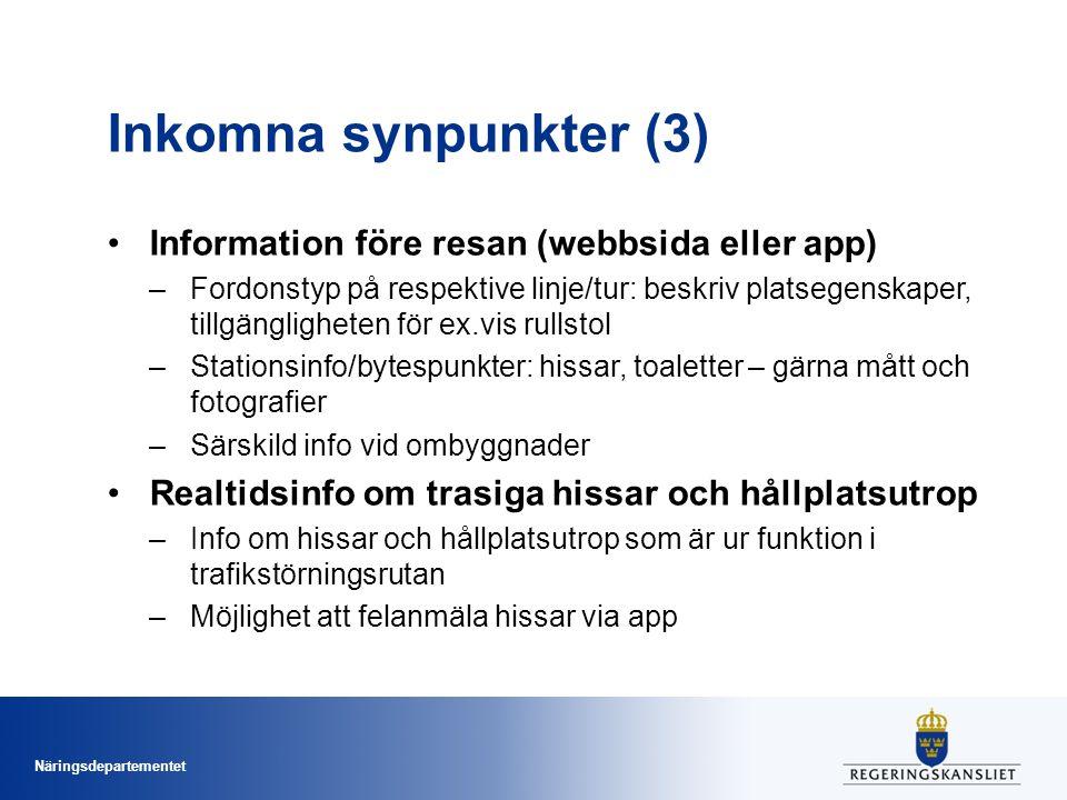 Näringsdepartementet Inkomna synpunkter (3) Information före resan (webbsida eller app) –Fordonstyp på respektive linje/tur: beskriv platsegenskaper,