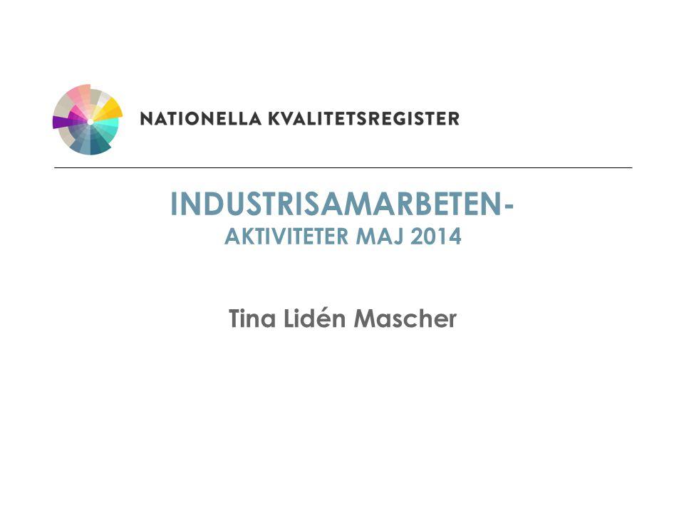 INDUSTRISAMARBETEN- AKTIVITETER MAJ 2014 Tina Lidén Mascher