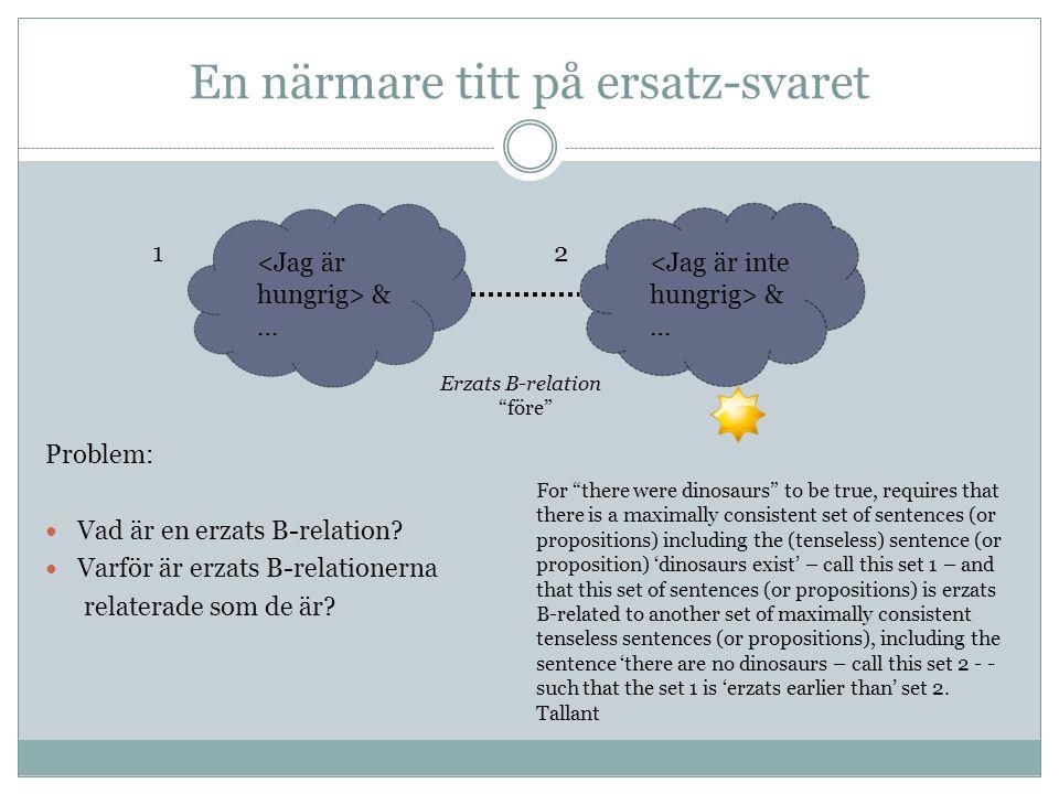 """En närmare titt på ersatz-svaret Problem: Vad är en erzats B-relation? Varför är erzats B-relationerna relaterade som de är? & … Erzats B-relation """"fö"""