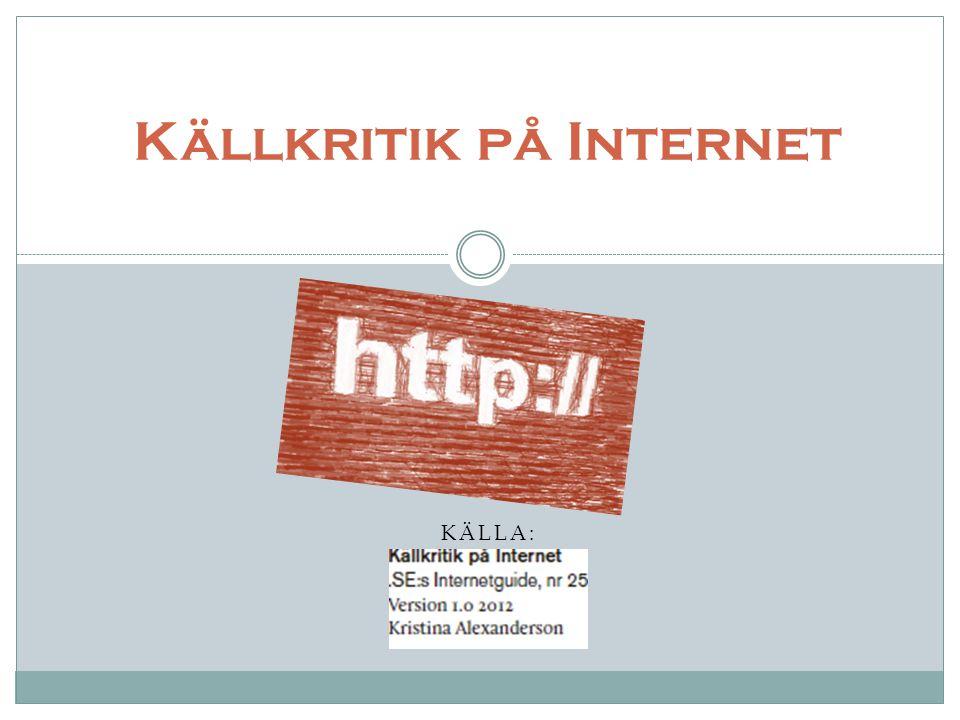 KÄLLA: Källkritik på Internet