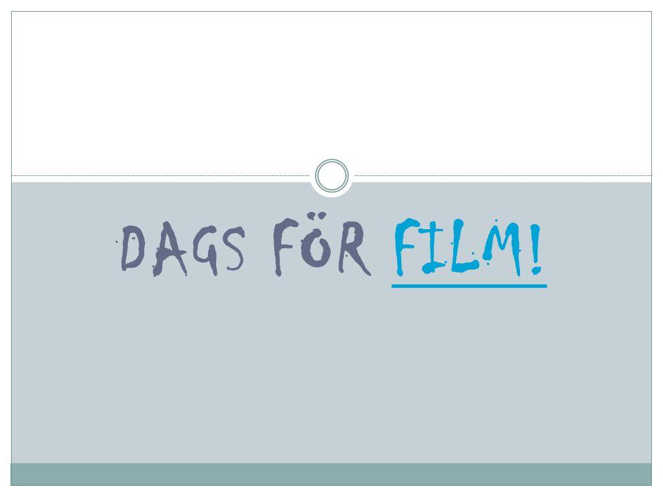 DAGS FÖR FILM!FILM!