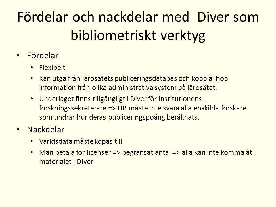 Data i DIVER CSV-uttag ur Diva (med ID på alla miun-forskare samt WoS- nr samt PID Fil med alla forskares ID, namn, pnummer, ämnestillhörighet, centrumtillhörighet mm Fil med times cited från WoS, med WoS-nr Fil med publikationskanaler och nivå från Norska systemet matchat med ISSN Fil med köpt fältnormerat data matchat med WoS-nr Möjlighet att anv filer från personalsystem matchat på pnummer Fil med hemländer för externa förförfattare matchat med PID från DiVA