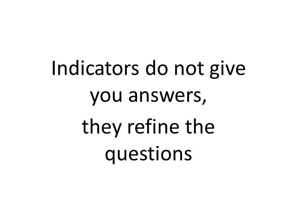 En indikator skall vara Relevant Valid Reliabel Tillgänglig Användbar  Robust  Lättförståelig/entydig  Allmänt accepterad  Påverkbar 8