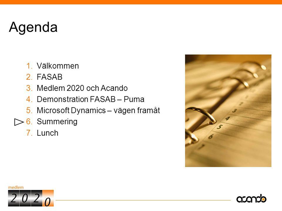 Sv © Acando 1.Välkommen 2.FASAB 3.Medlem 2020 och Acando 4.Demonstration FASAB – Puma 5.Microsoft Dynamics – vägen framåt 6.Summering 7.Lunch Agenda