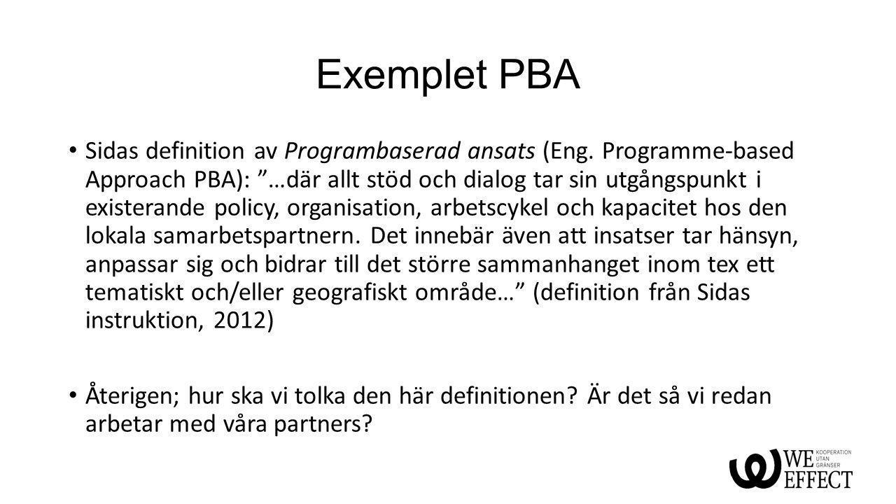 """Exemplet PBA Sidas definition av Programbaserad ansats (Eng. Programme-based Approach PBA): """"…där allt stöd och dialog tar sin utgångspunkt i existera"""