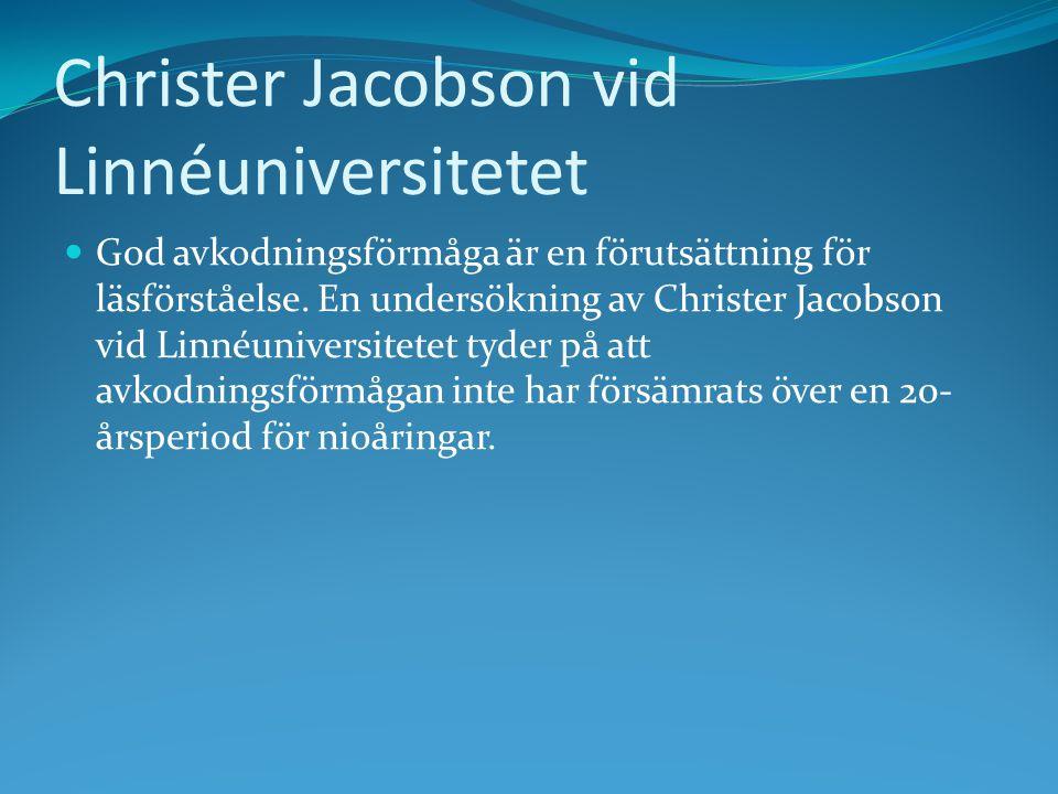 Christer Jacobson vid Linnéuniversitetet God avkodningsförmåga är en förutsättning för läsförståelse. En undersökning av Christer Jacobson vid Linnéun