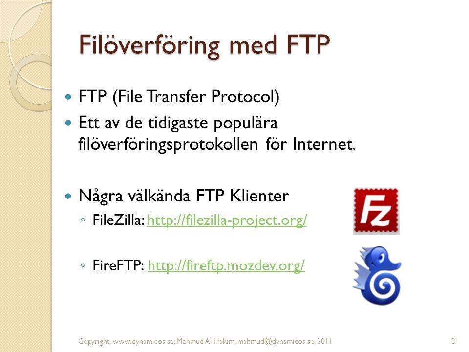 Filöverföring med FTP FTP (File Transfer Protocol) Ett av de tidigaste populära filöverföringsprotokollen för Internet. Några välkända FTP Klienter ◦