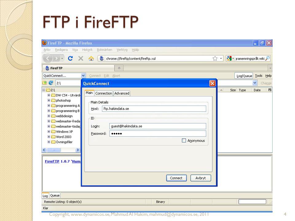 FTP i FireFTP 4Copyright, www.dynamicos.se, Mahmud Al Hakim, mahmud@dynamicos.se, 2011