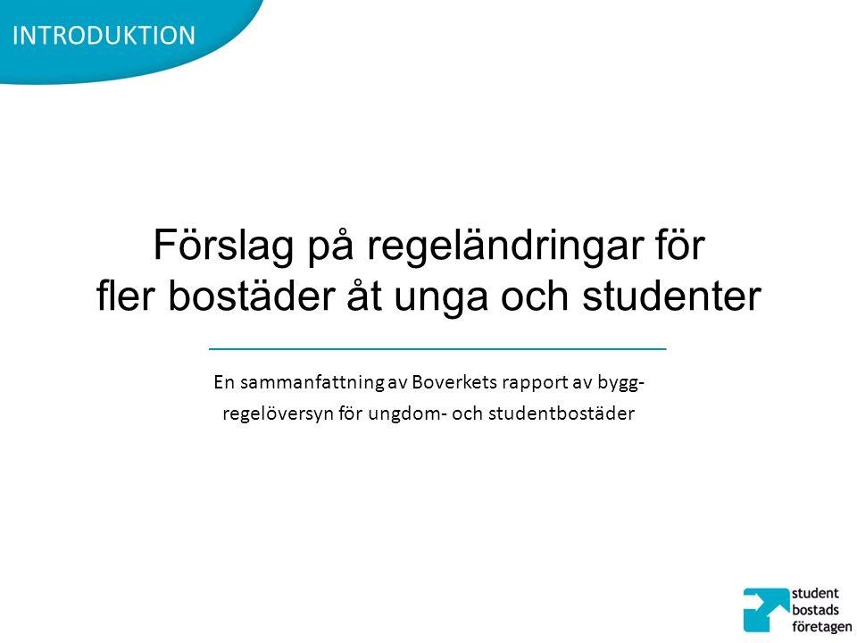 Förslag på regeländringar för fler bostäder åt unga och studenter En sammanfattning av Boverkets rapport av bygg- regelöversyn för ungdom- och student