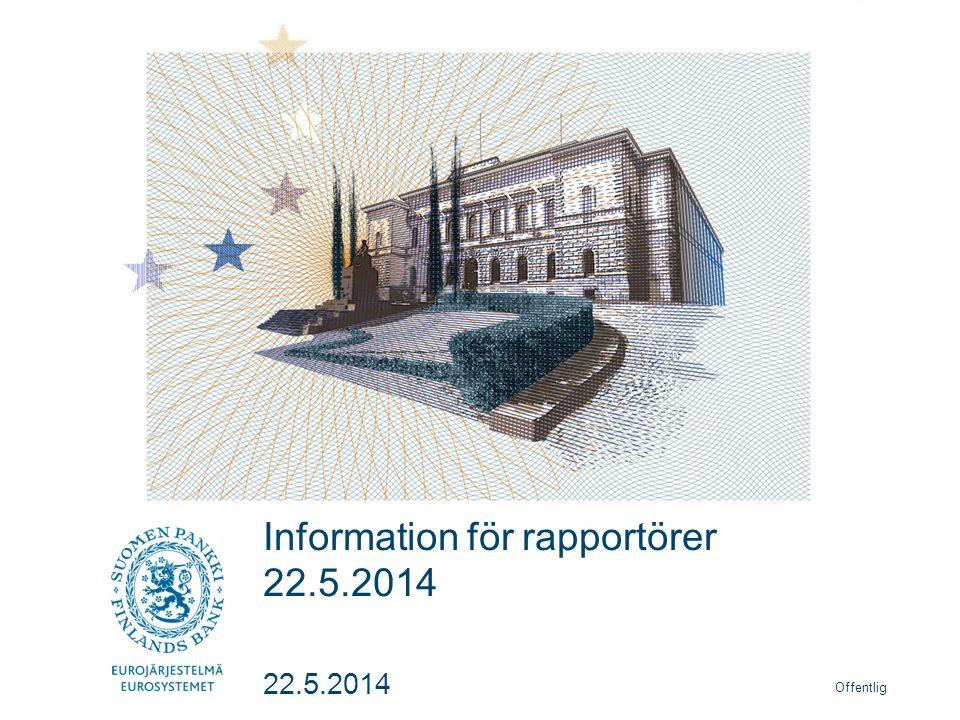 Offentlig Information för rapportörer 22.5.2014 22.5.2014
