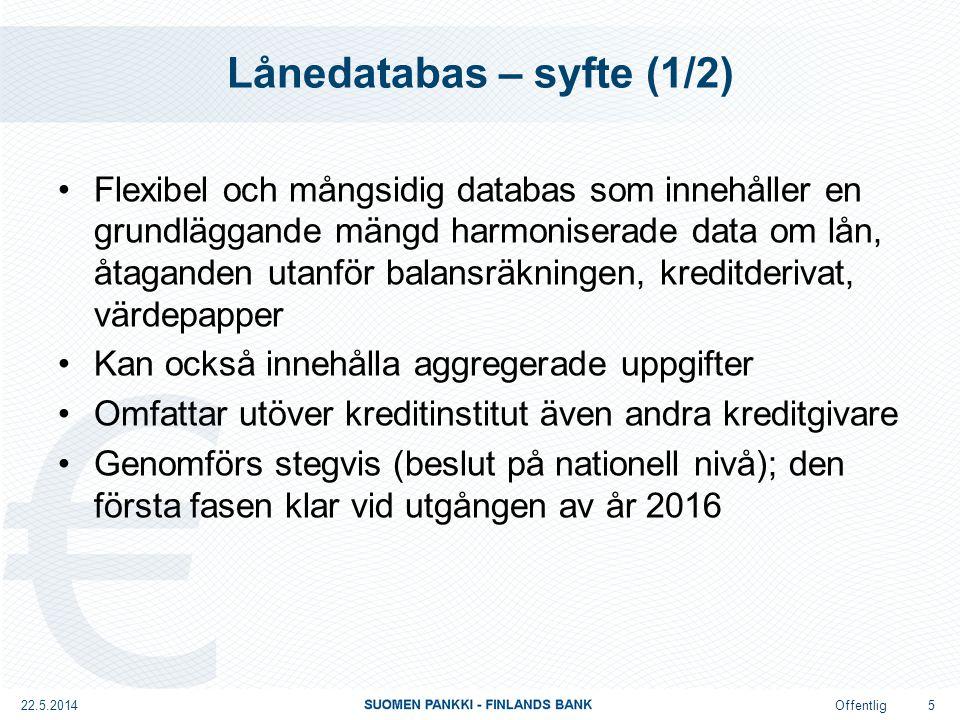Offentlig Källsystem Intern datakälla: –(A) bokföringssystem –(R) riskbaserat system –(O) annat system 22.5.2014 16